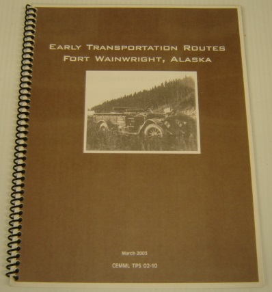 Image for Early Transportation Routes, Fort Wainwright, Alaska (CEMML TPS 02-10, March 2003)