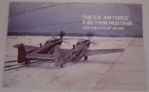 Image for The U. S. Air Force F-82 Twin Mustang and the Fate of 46-497