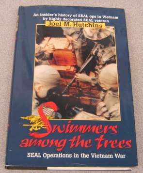 Image for Swimmers Among the Trees : Navy SEAL Operations in Vietnam, 1964-72