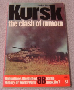 Image for Kursk: The Clash of Armour (Ballantine's Illustrated History of World War II, Battle Book #7)