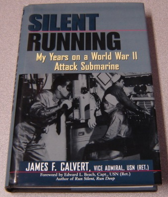 Image for Silent Running: My Years On A World War II Attack Submarine
