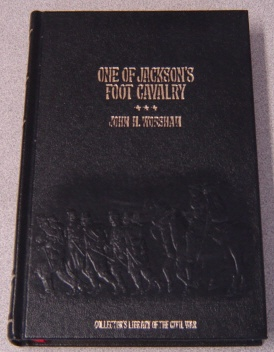 Image for One of Jackson's Foot Cavalry: His Experience and What He Saw During the War, 1861-1865 (Collector's Library of the Civil War Ser.)