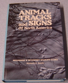 Image for Animal Tracks And Signs Of North America: Recognize & Interpret Wildlife Clues