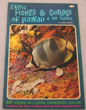 Image for Exotic Fishes And Corals Of Hawaii And The Pacific:  80 Views in Living Undersea Color