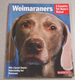 Image for Weimaraners: A Complete Pet Owner's Manual