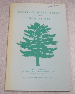 Image for Important Forest Trees Of The United States (Agriculture Handbook #519)