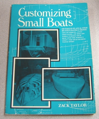 Image for Customizing Small Boats: Detailed Plans & Step-by-step Instructions