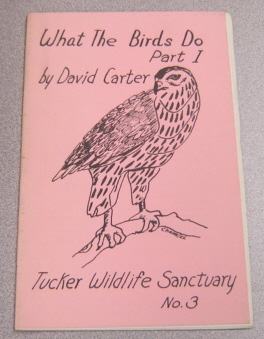 Image for What The Birds Do, Part I, Tucker Wildlife Sanctuary No. 3.