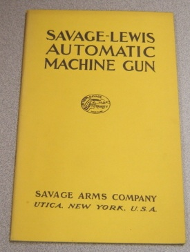 Image for Savage-Lewis Automatic Machine Gun, Air-Cooled, Gas Operated, Model 1915