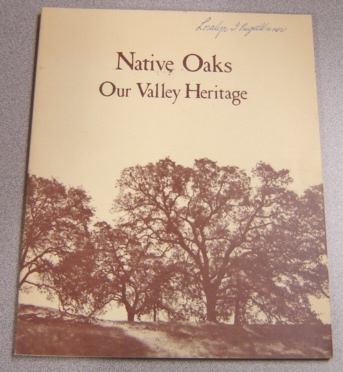 Image for Native Oaks - Our Valley Heritage: A Guide To The Botany, Care, & Planting Of Native Oaks In The Sacramento Valley