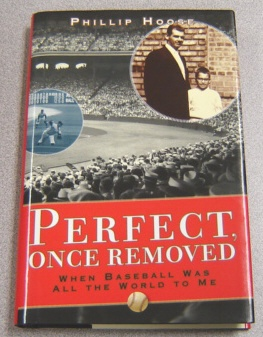 Image for Perfect, Once Removed: When Baseball Was All the World to Me