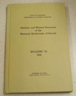 Image for Geology And Mineral Resources Of The Neenach Quadrangle, California Bulletin 153