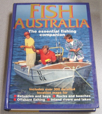 Image for Fish Australia: The Essential Fishing Companion