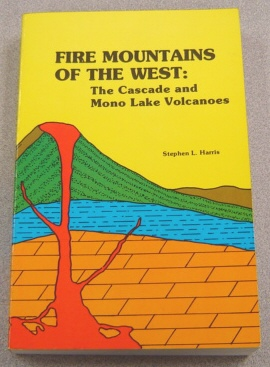 Image for Fire Mountains of the West: The Cascade and Mono Lake Volcanoes