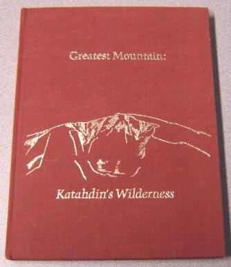 Image for Greatest Mountain: Katahdin's Wilderness: Excerpts From The Writings Of Percival Proctor Baxter