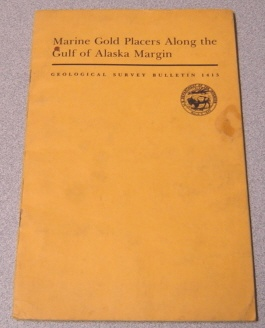 Image for Marine Gold Placers Along The Gulf Of Alaska Margin (Geological Survey Bulletin 1415)