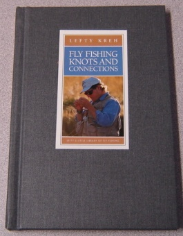 Image for Fly Fishing Knots and Connections (Lefty's Little Library of Fly Fishing)