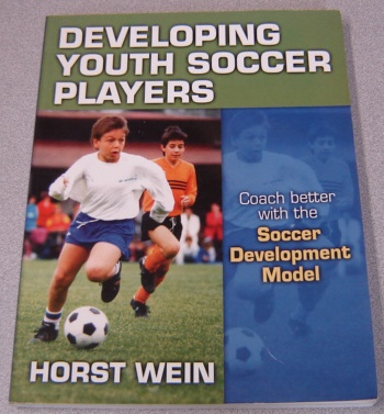 Image for Developing Youth Soccer Players: Coach Better With The Soccer Development Model