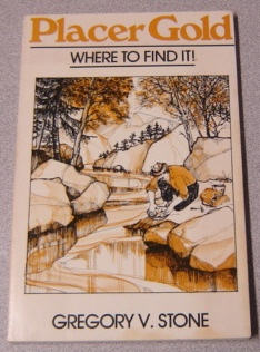 Image for Placer Gold: Where To Find It!