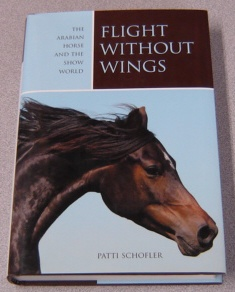 Image for Flight Without Wings: The Arabian Horse And The Show World; Signed