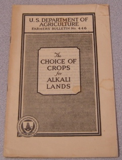 Image for The Choice of Crops For Alkali Lands (U.S. Department of Agriculture Farmers' Bulletin No. 446)