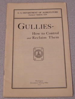 Image for Gullies - How to Control And Reclaim Them (U. S. Dept. of Agriculture Farmers' Bulletin 1234)
