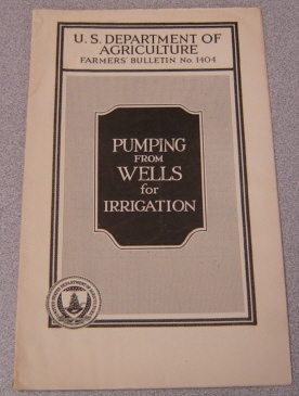 Image for Pumping From Wells for Irrigation (U.S. Department of Agriculture Farmers' Bulletin #1404)