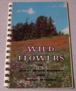 Image for Wild Flowers Of Zion And Bryce Canyon National Parks And Cedar Breaks National Monument