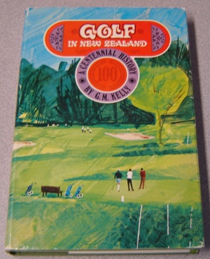 Image for Golf In New Zealand: A Centennial History