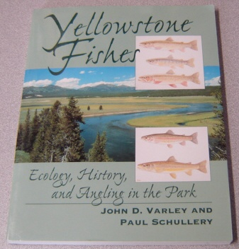 Image for Yellowstone Fishes: Ecology, History, And Angling In The Park