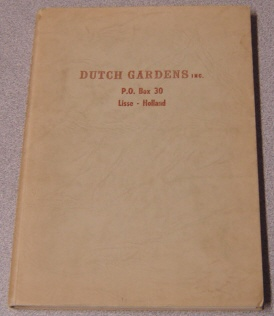 Image for Dutch Gardens Inc. P. O. Box 30, Lisse - Holland, Flower Bulb Catalog