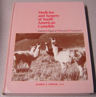 Image for Medicine And Surgery Of South American Camelids: Llama, Alpaca, Vicuna, Guanaco