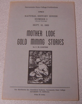 Image for Mother Lode Gold Mining Stories (Natural History Series Number 1)