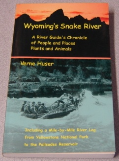 Image for Wyoming's Snake River: A River Guide's Chronicle Of People & Places, Plants & Animals