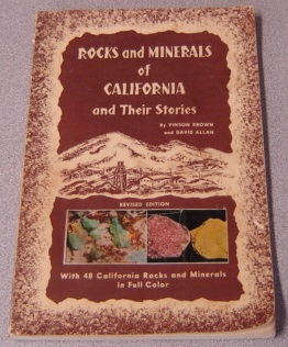 Image for Rocks And Minerals Of California And Their Stories, Revised Edition