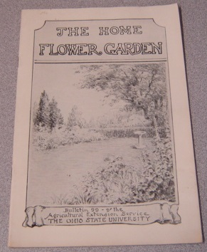 Image for The Home Flower Garden (Bulletin 99 of the Agricultural Extension Service, Ohio State University)