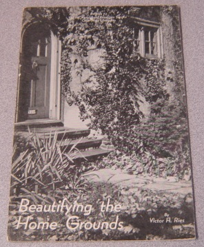 Image for Beautifying the Home Grounds (Bulletin 73 of the Agricultural Extension Service, Ohio State University)