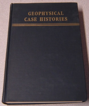 Image for Geophysical Case Histories, Volume II (2, Two) - 1956: A Collection Of 53 Papers By 75 Authors