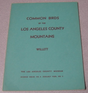 Image for Common Birds Of The Los Angeles County Mountains (Science Series No. 6, Zoology Pub. No. 2)
