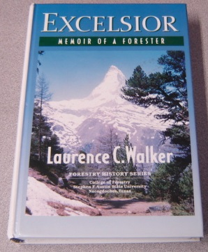 Image for Excelsior: Memoir of a Forester; Signed (Forestry History Series)