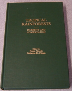 Image for Tropical Rainforests: Diversity and Conservation (Memoirs of the California Academy of Sciences, Vol 12)