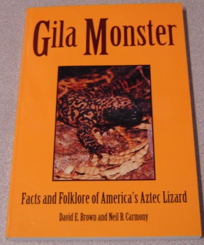 Image for Gila Monster: Facts & Folklore Of Americas Aztec Lizard