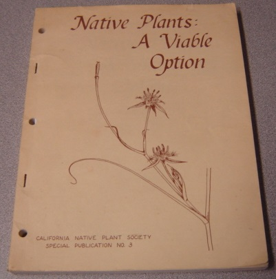 Image for Symposium Proceedings: Native Plants: A Viable Option (California Native Plant Society Special Publication No. 3)