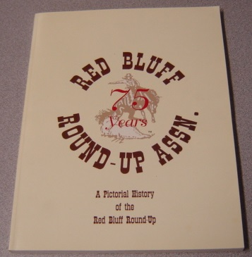 Image for 75 Years of Rodeo: A Pictorial History of the Red Bluff Round-Up
