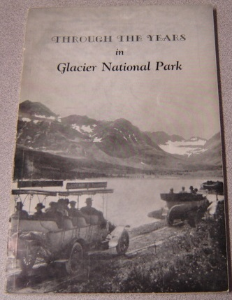 Image for Through the Years in Glacier National Park: An Administrative History (Glacier Natural History Association Bulletin No. 8)