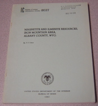 Image for Magnetite And Ilmenite Resources, Iron Mountain Area, Albany County, Wyo. (Bureau Of Mines Information Circular 8037)