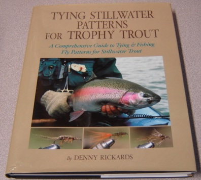 Image for Tying Stillwater Patterns For Trophy Trout: A Comprehensive Guide To Tying & Fishing Fly Patterns For Stillwater Trout