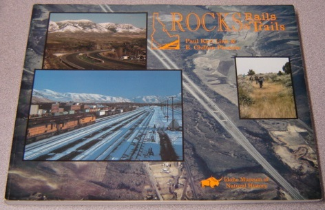 Image for Rocks, Rails & Trails (The Geology, Geography, & History of Eastern Idaho)