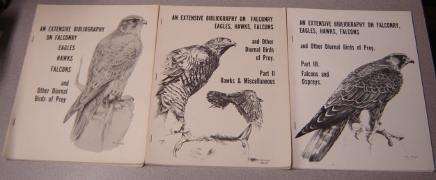 Image for An Extensive Bibliography on Falconry: Eagles, Hawks, Falcons and Other Diurnal Birds of Prey, Parts I, II & III, 3 Volume Set