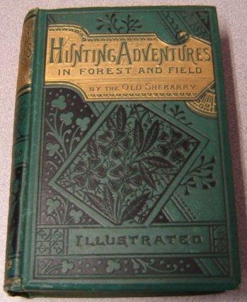Image for Hunting Adventures In Forest And Field, Illustrated